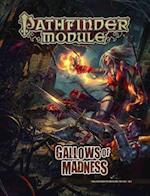 Pathfinder Module Gallows of Madness (Pathfinder Module)