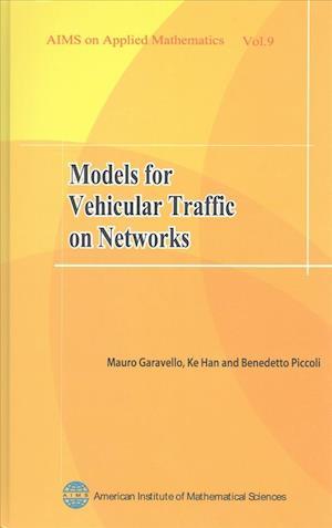 Bog, paperback Models for Vehicular Traffic on Networks af Mauro Garavello