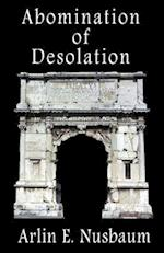 Abomination of Desolation af Arlin E. Nusbaum