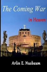 The Coming War in Heaven af Arlin E. Nusbaum