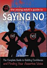 The Young Adult's Guide to Saying No (Young adult)