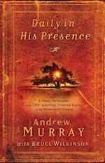 Daily in His Presence af Bruce Wilkinson, Andrew Murray