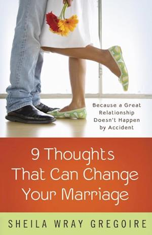 Nine Thoughts That Can Change Your Marriage af Sheila Wray Gregoire