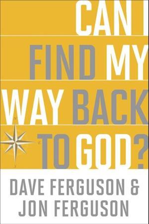 Can I Find My Way Back to God? af Jon Ferguson