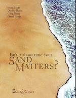 Isn't It about Time Your Sand Matters? af Debbie Dunn, Greg Banks and Irene Banks, David Banks