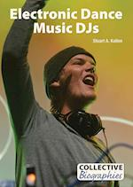 Electronic Dance Music Djs (Collective Biographies)