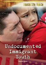 Undocumented Immigrant Youth (Forgotten Youth)