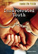 Incarcerated Youth (Forgotten Youth)