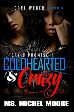 Coldhearted & Crazy af Michel Moore