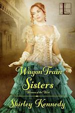 Wagon Train Sisters (Women of the West)