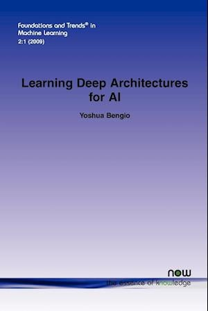 Learning Deep Architectures for AI af Yoshua Bengio