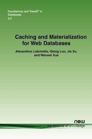 Caching and Materialization for Web Databases af Alexandros Labrinidis, Jie Xu, Qiong Luo