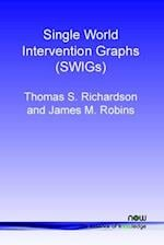 Single World Intervention Graphs (SWIGs) (Foundations and Trends in Machine Learning)