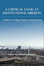 A Critical Look at Institutional Mission (Writing Program Administration)