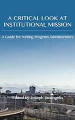 Critical Look at Institutional Mission (Writing Program Administration)