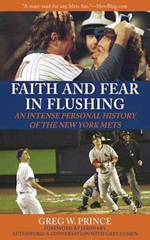 Faith and Fear in Flushing af Greg W. Prince