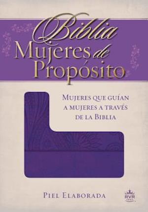Biblia mujeres de proposito / Women of Purpose Bible af Rvr 1960- Reina Valera 1960