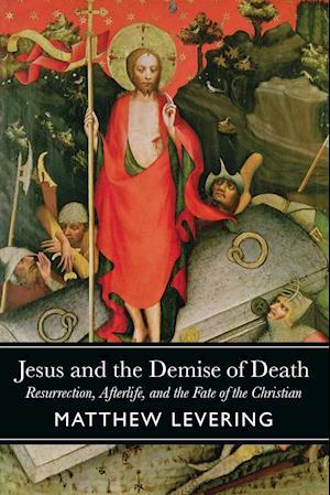 Jesus & the Demise of Death af Matthew Levering