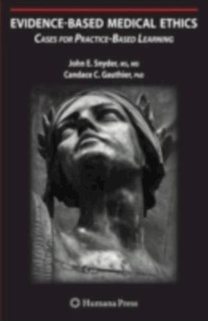 Evidence-Based Medical Ethics af John Snyder