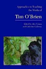 Approaches to Teaching the Works of Tim O'brien (APPROACHES TO TEACHING WORLD LITERATURE)