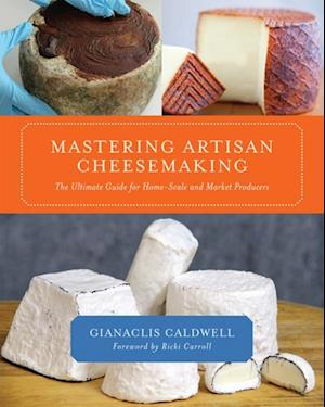 Mastering Artisan Cheesemaking af Gianaclis Caldwell