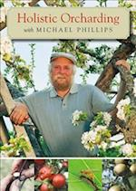 Holistic Orcharding With Michael Phillips af Michael Phillips