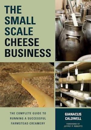 The Small Scale Cheese Business af Gianaclis Caldwell