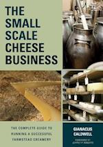 The Small-Scale Cheese Business af Gianaclis Caldwell