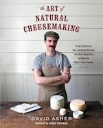 The Art of Natural Cheesemaking af David Asher