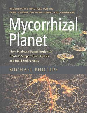 Bog, hardback Mycorrhizal Planet af Michael Phillips