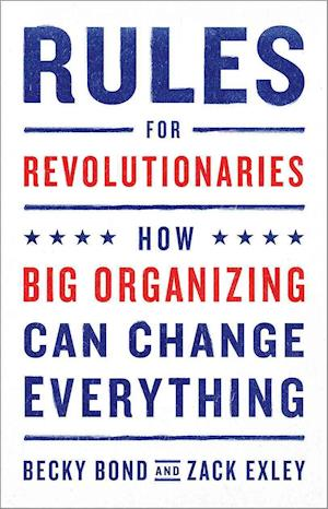 Bog, paperback Rules for Revolutionaries af Zack Exley, Becky Bond