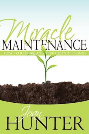 Miracle Maintenance af Joan Hunter