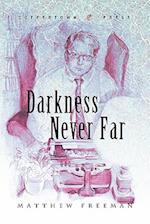 Darkness Never Far af Matthew Freeman
