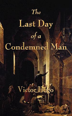 The Last Day of a Condemned Man af Victor Hugo