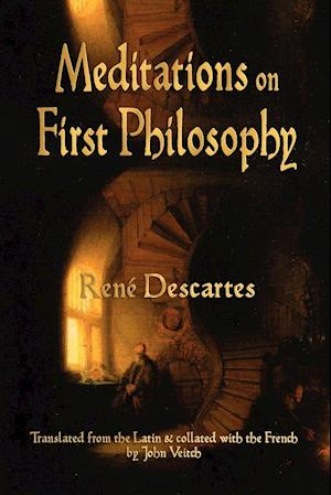 Meditations on First Philosophy af Rene Descartes, John Veitch