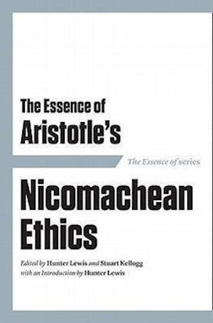 The Essence of Aristotle af Hunter Lewis, Stuart Kellogg
