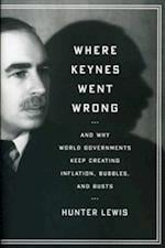 Where Keynes Went Wrong af Hunter Lewis
