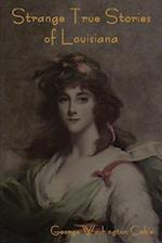 Strange True Stories of Louisiana af George Washington Cable