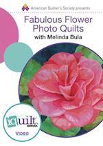 Fabulous Flower Photo Quilts (Iquilt)