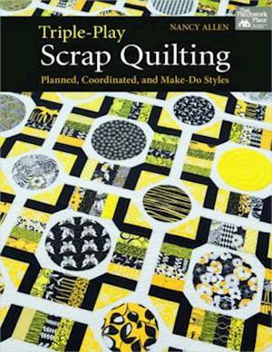 Triple-play Scrap Quilting af Nancy Allen