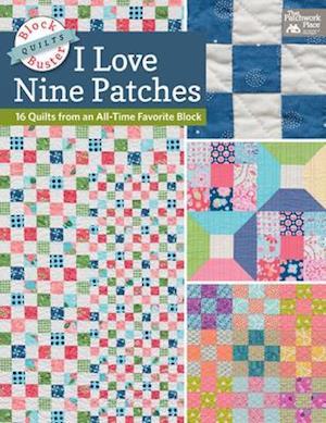I Love Nine Patch Quilts af Karen M. Burns