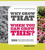 Why Grow That When You Can Grow This? af Andrew Keys