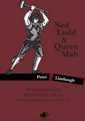 Ned Ludd & Queen Mab af Peter Linebaugh