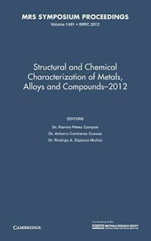 Structural and Chemical Characterization of Metals, Alloys and Compounds-2012: Volume 1481 af Ramiro Perez Campos