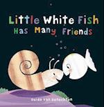 Little White Fish Has Many Friends (Little White Fish)
