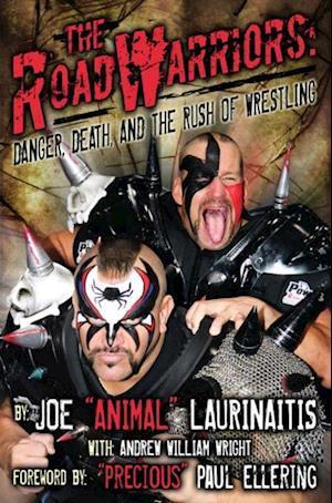 Road Warriors: Danger, Death and the Rush of Wrestling af Joe, Animal