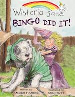Bingo Did It! (Wisteria Jane Book)