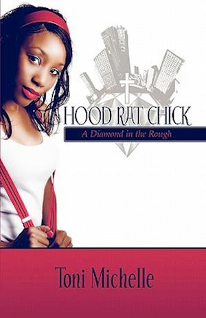 Hood Rat Chick af Toni Michelle