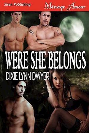 Were She Belongs (Siren Publishing Menage Amour) af Dixie Lynn Dwyer