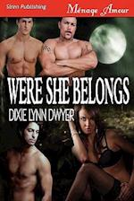 Were She Belongs (Siren Publishing Menage Amour) af Dixie Lynn Dwyer